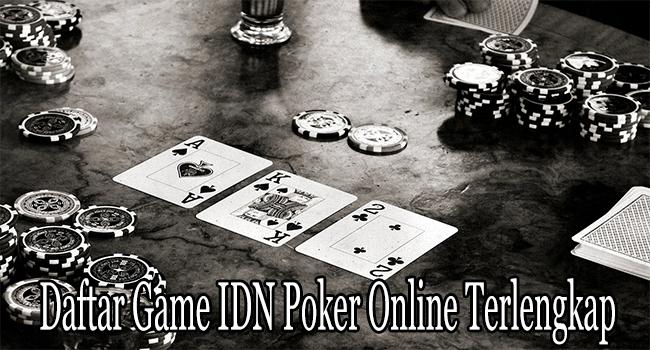 Daftar Game IDN Poker Online Terlengkap dari IDN Play